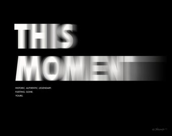 This Moment… // Digital JPG for print