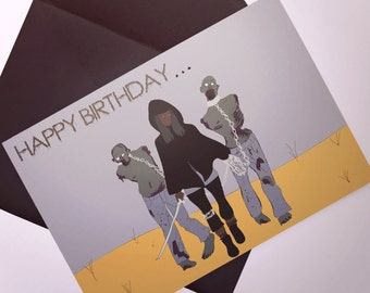The Walking Dead Zombie inspired Birthday Card - happy birthday - to the life of the party - michonne and zombies illustrated -