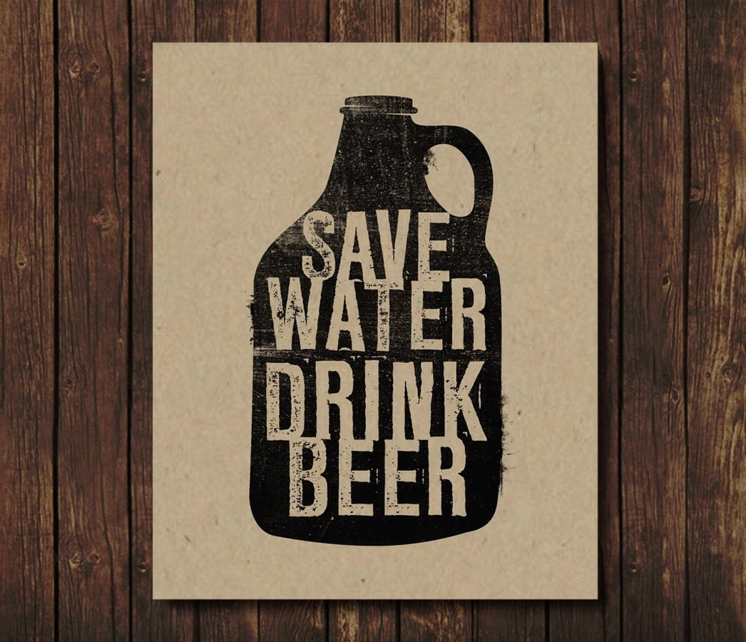 Save Water Drink Beer Beer Poster Beer Art Beer Wall Art