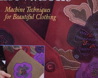 Applique Innovations Machine Techniques for Beautiful Clothing by Agnes Mercik