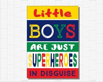 Little Boys Are Superheroes In Disguise,Superhero Wall Art,DIGITAL,YOU PRINT,Superhero Art,Superhero Birthday Party,Boys Superhero Decor