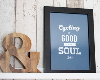 Cycling Is Good For The Soul A4 Print