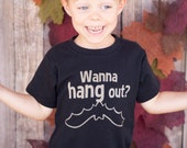 Halloween Toddler or Kids Shirt - Wanna Hang Out, Bat shirt, Ink Free print - Sizes 12m to 8, High Quality Tshirt, free shipping