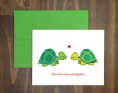 valentines day / turtle / lets be awkward together / awkward love card / animal lover / wedding / friendship / blank inside / hand drawn