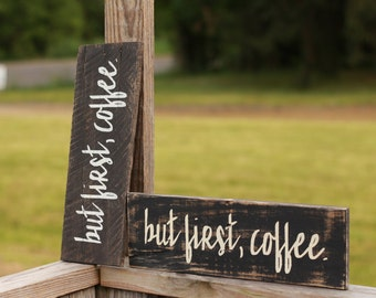 but first coffee, but first coffee sign, wood shelf sitter, kitchen sign, farmhouse sign, reclaimed wood sign, farmhouse wood sign