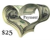 PAYMENT PLAN Twenty Five Dollar PAYMENT