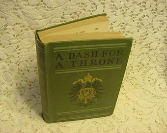 Antique Book 1899 Dash For A Throne Royal Adventure Romance Victorian Marchmont Illustrated