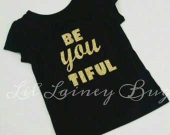 Be YOU Tiful Shirt - Black Tee Glitter Gold Lettering- Striped Floral Shorties Available to Match- Baby Girls- Summer Birthday Pics Gift