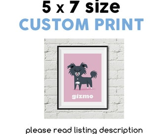 "Custom Pet Print - choose your breed - 5""x7"" size"