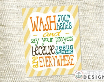 INSTANT DOWNLOAD printable // wash your hands and say your prayers // bold