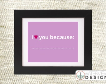 INSTANT DOWNLOAD printable // i love you because // pink & purple