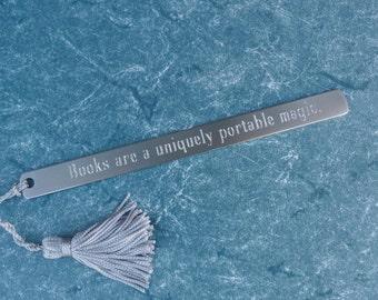 "Pewter Bookmark: ""Books are a uniquely portable magic."""