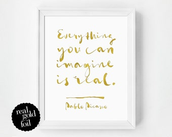 Gold Foil Quote Print, Everything You Can Imagine is Real, Real Gold Foil Print, Typography Print, Black & White, Typography Poster, Minimal