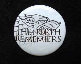 "The North Remembers 2.25"" Game of Thrones Inspired Pin Back Button GOT"