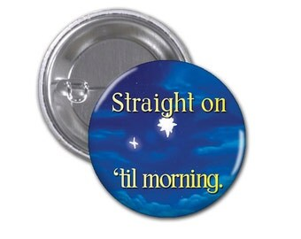 Straight on til morning button- Peter Pan button 1 1/2 inch