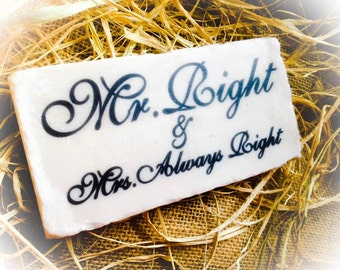 Mr. Right and Mrs. Always Right , Sign , Stone Plaque Sign with Stand ,Wedding ,Valentines, Anniversary , Name Plate