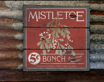 Mistletoe, Handcrafted Rustic Wood Sign, Mountain Decor for Home and Cabin, 2037