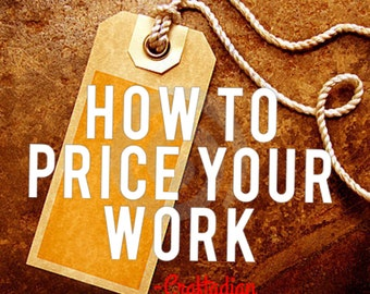 How to Price your Work - How to Price your Crafts - Pricing your Procucts - Etsy Shop Guide - Etsy Shop Help