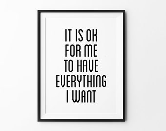 Typography wall decor, wall art prints, poster, black and white, scandinavian art, minimalist, it is ok for me to have everything