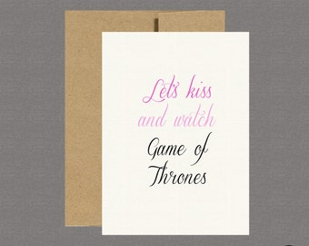 Greeting Card - Let's Kiss and Watch Game of Thrones, I love You, Thinking of You, Romantic Card, Deployment, Care Package