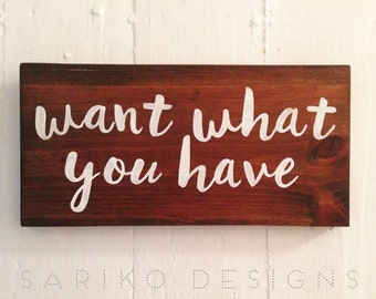 Hand Painted on reclaimed wood - 'Want What You Have'