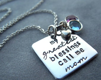 My greatest blessings call me Mom, hand stamped necklace with birthstone crystals, mothers gift