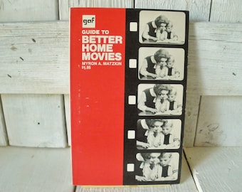 Vintage book Guide to Better Home Movies instructional photography 1969