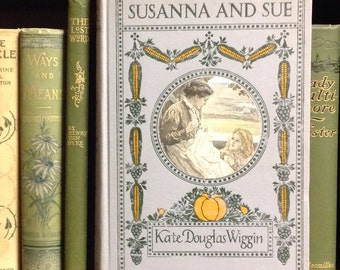 Susanna and Sue by Kate Douglas Wiggin. 1909 Shaker novel with early N.C. Wyeth illustrations and Alice Barber Stephens plates.