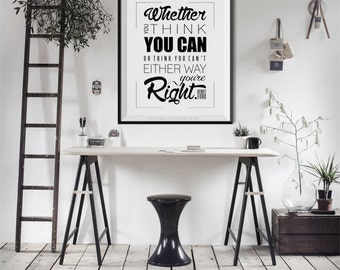 Whether you think you can- Inspirational print.  Law of Attraction.  The Secret