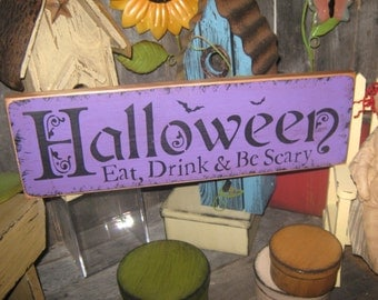 """Primitive Large Holiday Wooden Hand Painted Halloween Salem Witch Sign -  """" HALLOWEEN """" Eat, Drink & Be Scary Country Folkart"""
