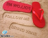 Bring Wine Flip Flops Sand Imprint Follow Me*Check size chart before ordering*