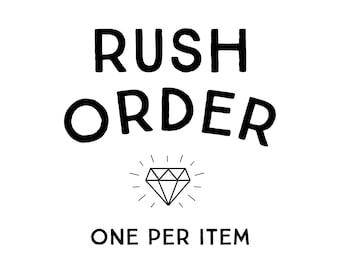 rush order // 1-2 weeks processing