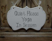 """Yoga In Session Sign / Quiet Sign / Quiet Please Hand Painted Wooden Cottage Chic Sign, """"Quiet Please, Yoga In Session"""""""