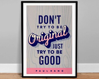 Don't try to be original  - Typography Poster - Retro Art Print