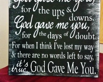 God Gave Me You Sign, Wood Sign, Anniversary gifts for men women, chalkboard white black, wedding sign, romantic quote, love, country song