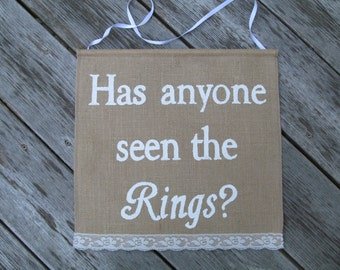 Has anyone seen the Rings?  - Fun Ring Bearer Banner - Rings Banner - Here Comes the Bride Sign - Flower Girl Banner - Burlap Wedding Sign