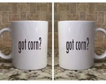 Ceramic Coffee Tea Mug 11oz White Funne got corn? New