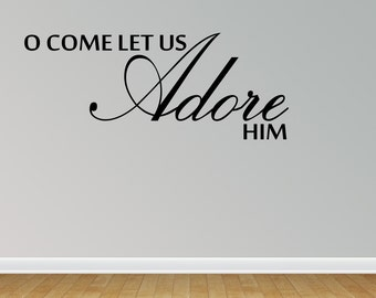 O Come Let Us Adore Him Wall Decals O Come Let Us Adore Him Vinyl Wall Decal Lettering Quotes (JN91)
