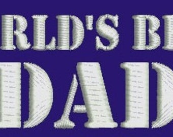 WORLD'S BEST DAD Embroidery Design 4 x 4 Instant Download