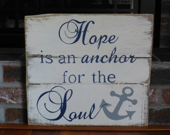 Hope is an anchor for the soul reclaimed wood sign
