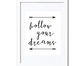 "Follow Your Dreams (arrows), A4 8x10"" A3 or 11x14"", printed"