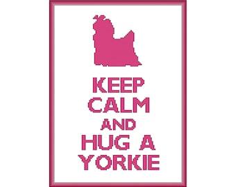 Keep Calm and Hug a Yorkie Cross Stitch Pattern