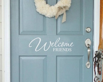 Welcome Front Door Decal | Welcome Friends | Entryway Decal | Welcome Decal for Front Door | Vinyl Lettering | Housewarming Gift CE56