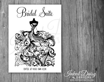 PRINTED Bridal Suite Sign, Wedding Sign, Wedding Dress Sign, Enter at your own risk suite sign FREE SHIPPING {us only}