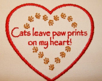 IRON-ON PATCH -Cats leave Paw Prints on My Heart