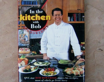 In the kitchen with Bob Cookbook, vintage cookbook, Bob Bowersox Cookbook