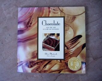 dessert cookbook, low fat desserts cookbook, Chocolate And The Art Of Low Fat Desserts by Alice Medrich, vintage cookbook