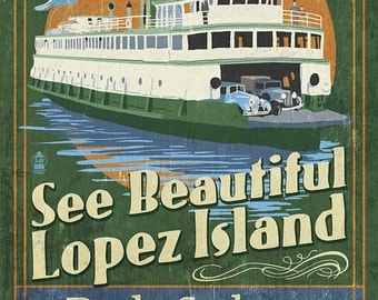 Lopez Island, Washington - Ferry Ride Vintage Sign (Art Prints available in multiple sizes)