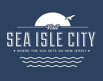 Visit Sea Isle City - Where the sun sets on New Jersey (Art Prints available in multiple sizes)