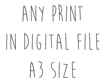 Any print from our shop in A3 size - 12 x 16 inch - Instant download - Printables - Poster - Design - Art